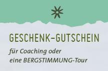 GESCHENK-GUTSCHEIN für eine BERGSTIMMUNG-Tour. AB 290,- Euro